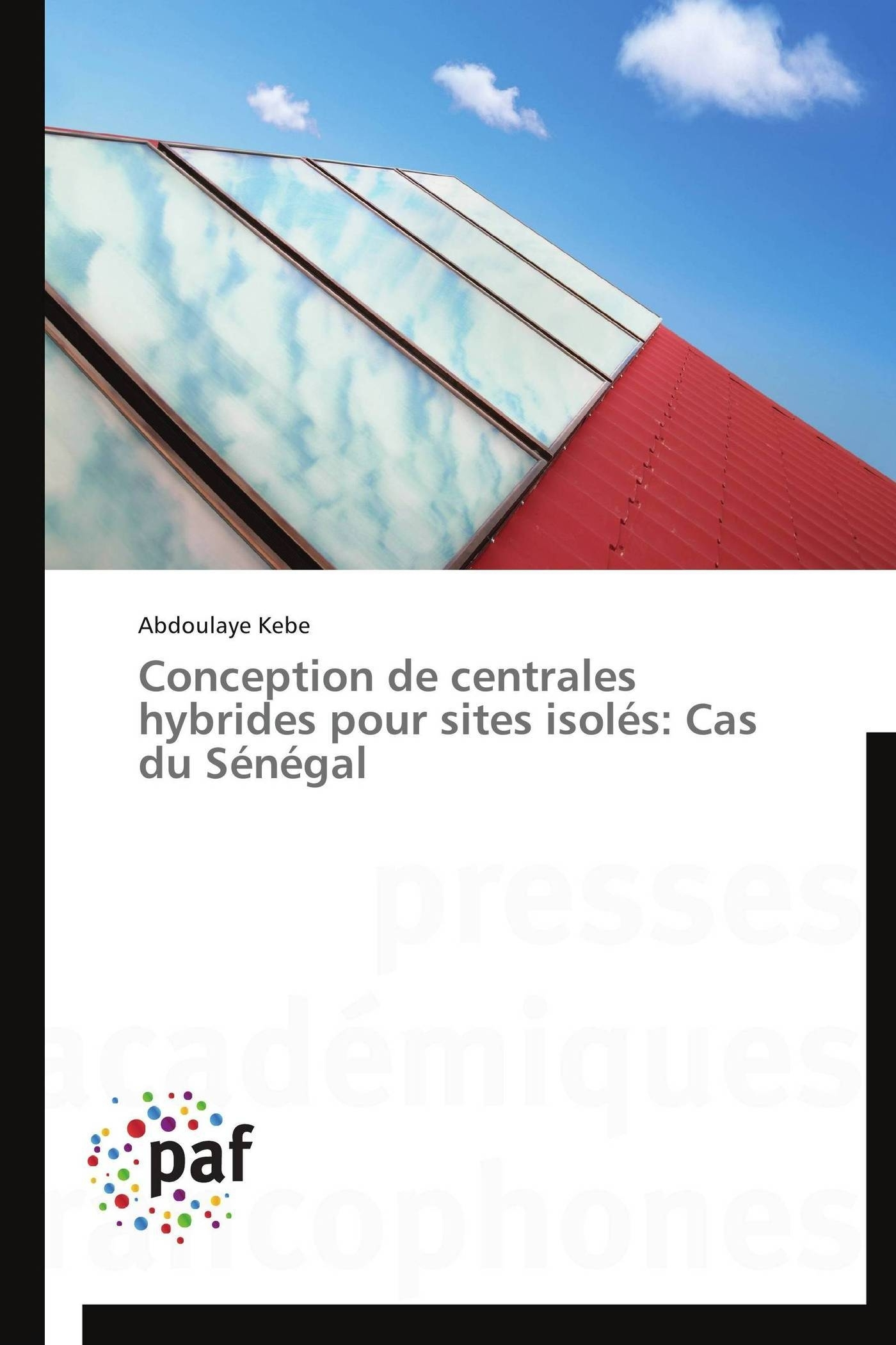 CONCEPTION DE CENTRALES HYBRIDES POUR SITES ISOLES: CAS DU SENEGAL