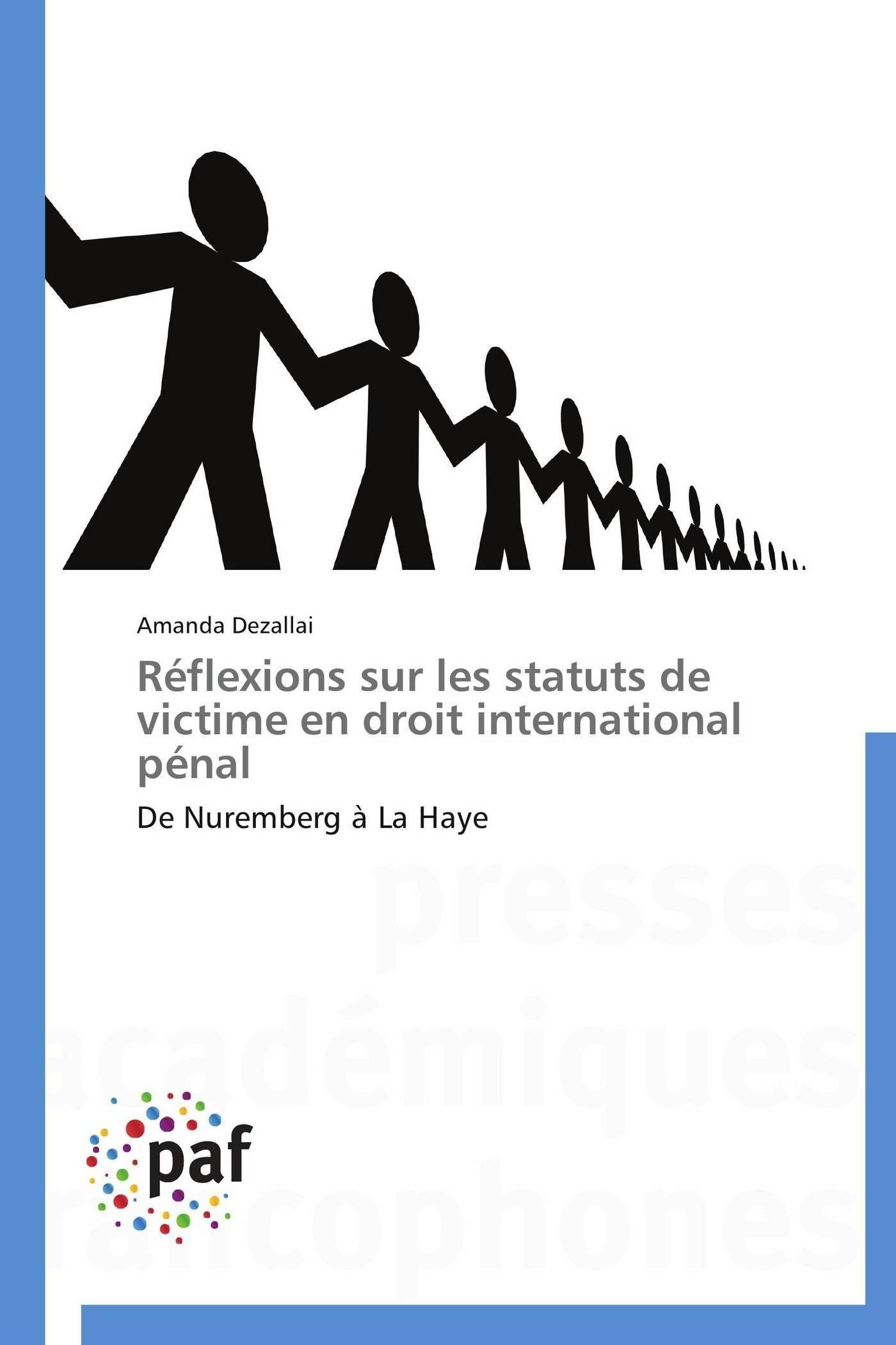 REFLEXIONS SUR LES STATUTS DE VICTIME EN DROIT INTERNATIONAL PENAL