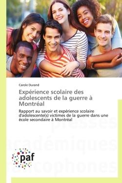 EXPERIENCE SCOLAIRE DES ADOLESCENTS DE LA GUERRE A MONTREAL