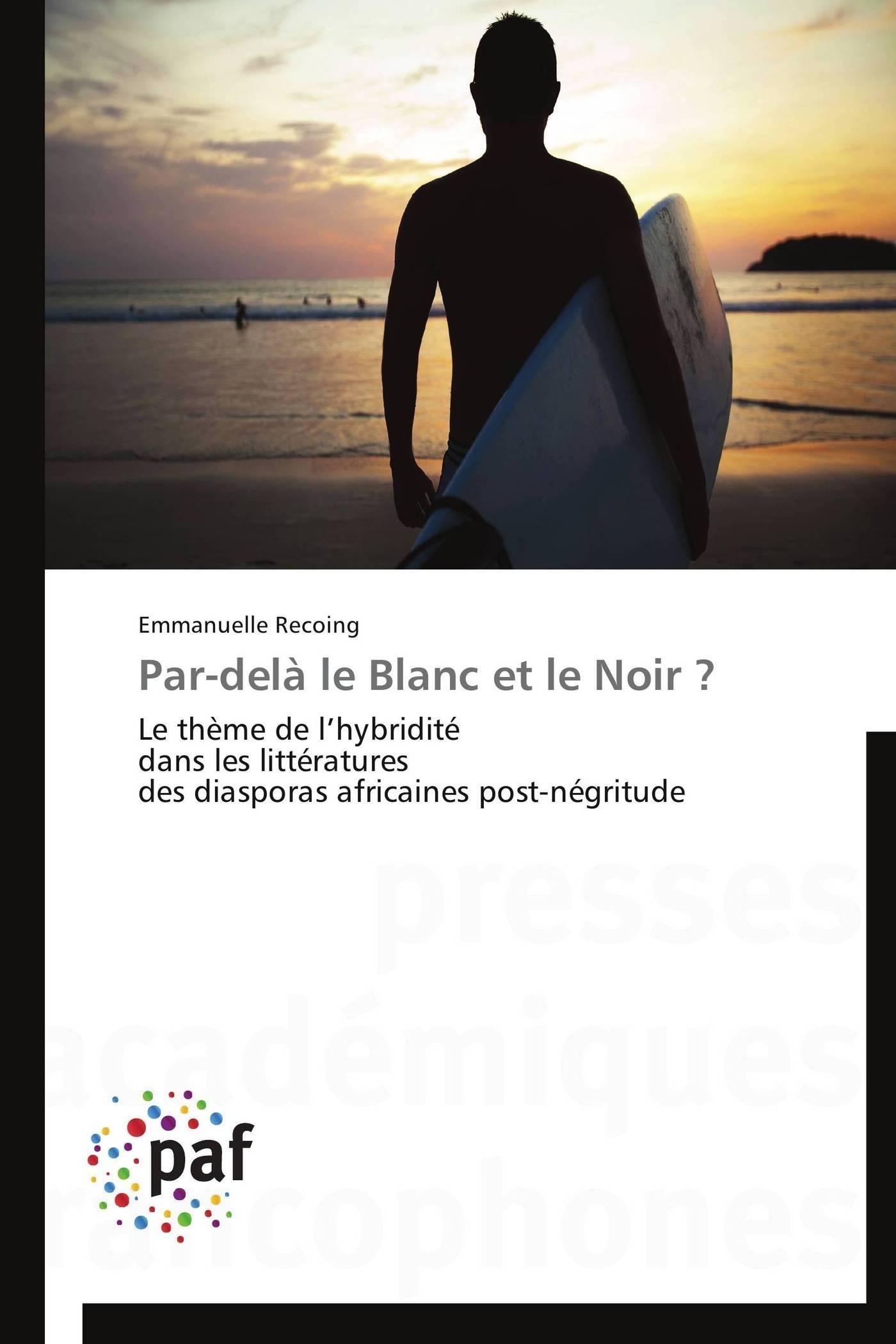 PAR-DELA LE BLANC ET LE NOIR ?