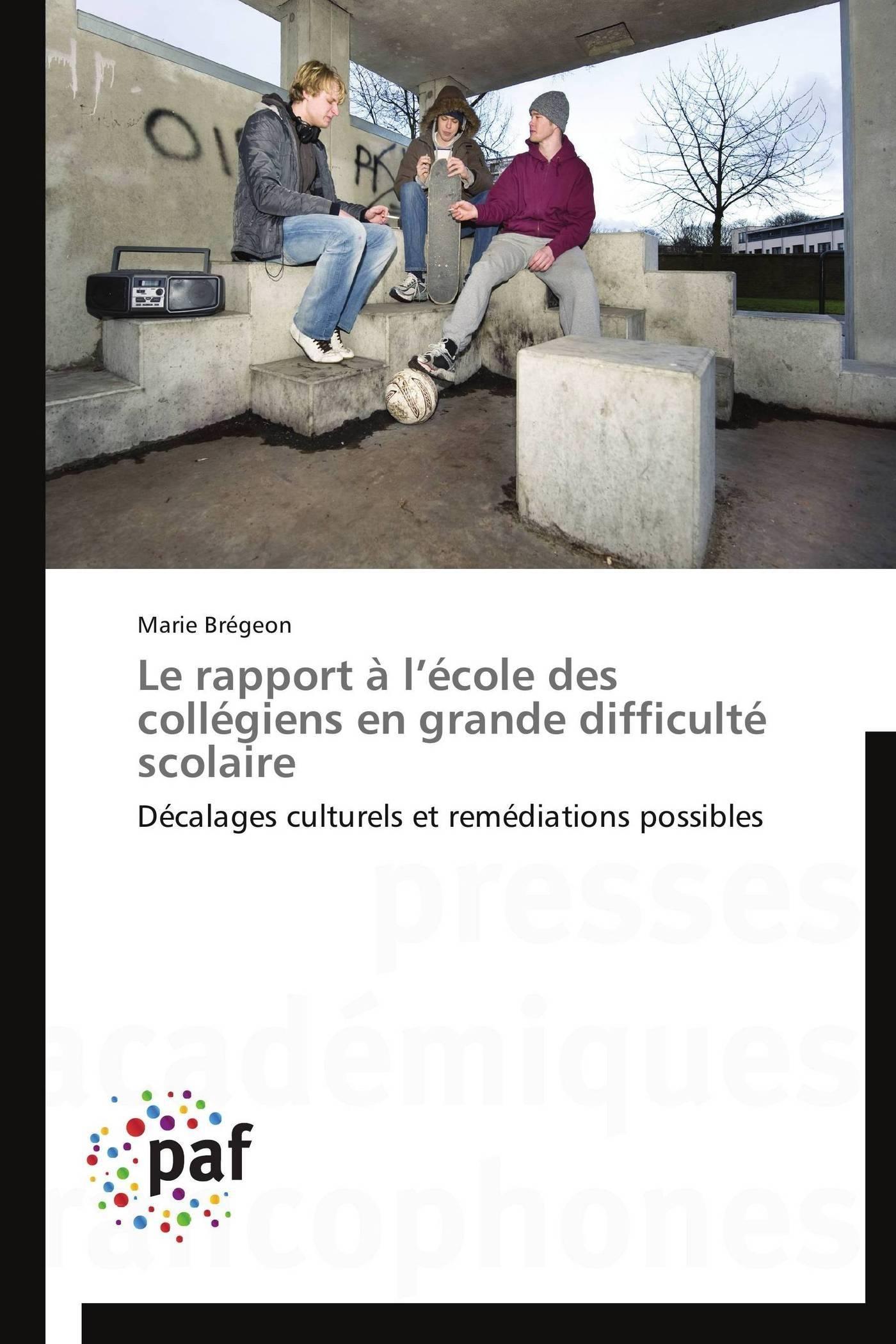 LE RAPPORT A L ECOLE DES COLLEGIENS EN GRANDE DIFFICULTE SCOLAIRE