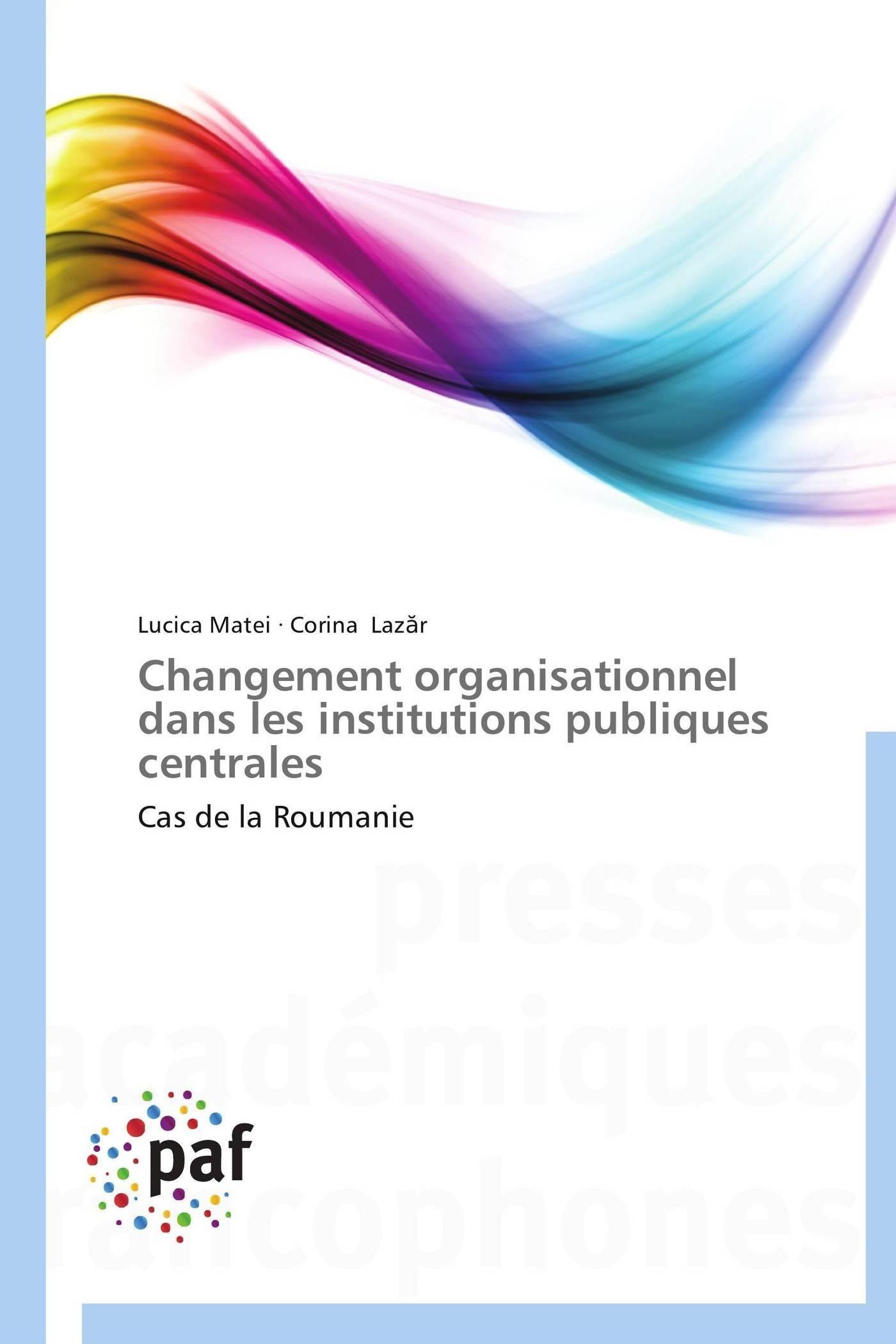 CHANGEMENT ORGANISATIONNEL DANS LES INSTITUTIONS PUBLIQUES CENTRALES
