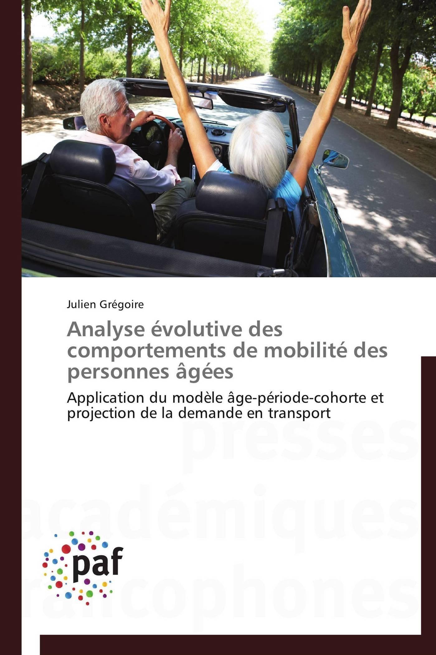 ANALYSE EVOLUTIVE DES COMPORTEMENTS DE MOBILITE DES PERSONNES AGEES