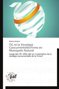 TIC ET LA STRATEGIE CONCURRENTIELLE:FIRME EN MONOPOLE NATUREL