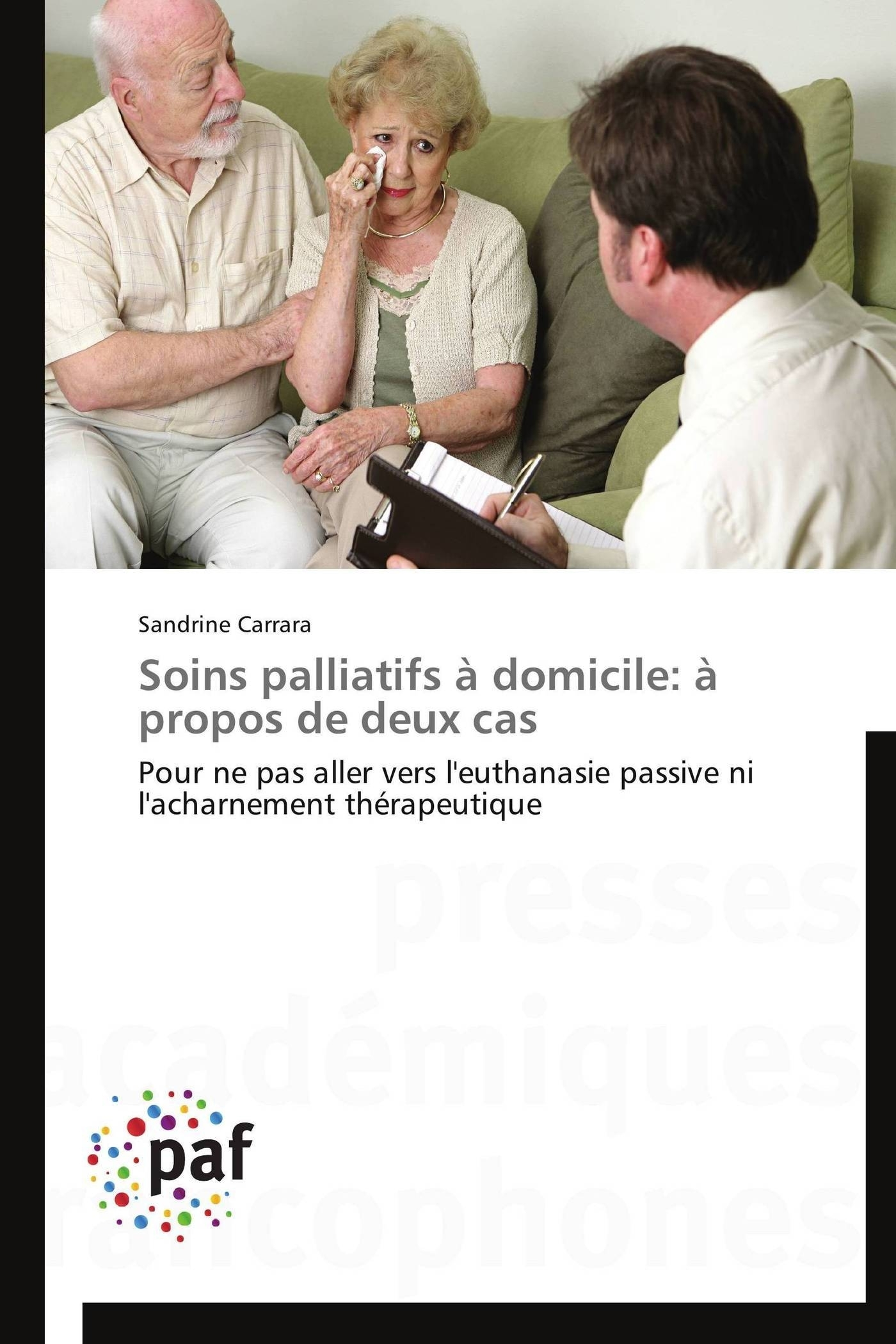SOINS PALLIATIFS A DOMICILE: A PROPOS DE DEUX CAS