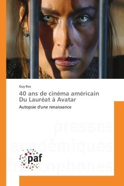 40 ANS DE CINEMA AMERICAIN DU LAUREAT A AVATAR