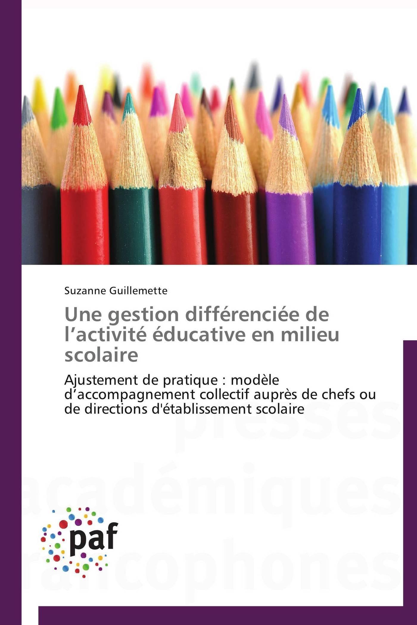 UNE GESTION DIFFERENCIEE DE L ACTIVITE EDUCATIVE EN MILIEU SCOLAIRE