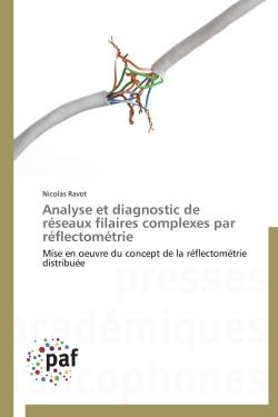 ANALYSE ET DIAGNOSTIC DE RESEAUX FILAIRES COMPLEXES PAR REFLECTOMETRIE