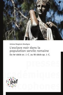 L'ESCLAVE NOIR DANS LA POPULATION SERVILE ROMAINE