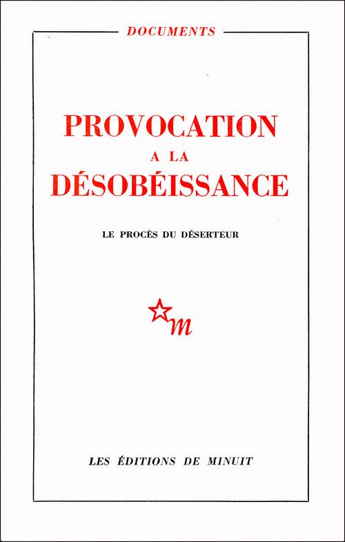 PROVOCATION A LA DESOBEISSANCE LE PROCES DU DESERTEUR