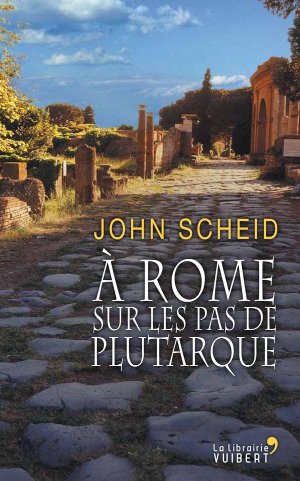 A ROME SUR LES PAS DE PLUTARQUE