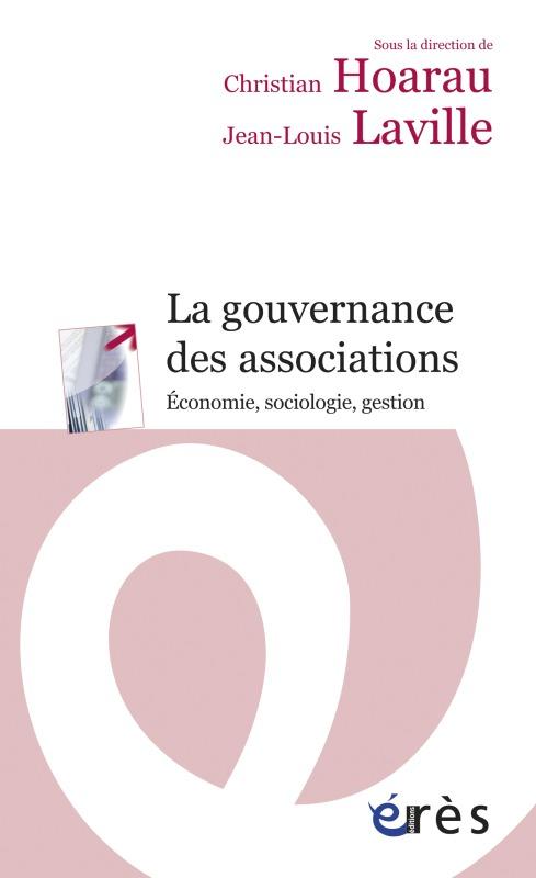 GOUVERNANCE DES ASSOCIATIONS - SOCIOLOGIE, ECONOMIE, GESTION (LA)