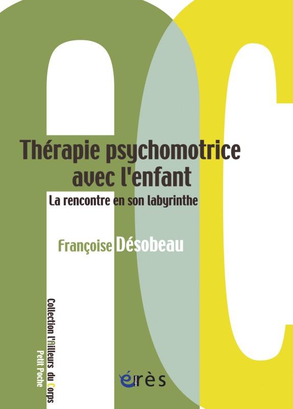 THERAPIE PSYCHOMOTRICE AVEC L'ENFANT - LA RENCONTRE EN SON LABYRINTHE