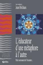 EDUCATEUR D'UNE METAPHORE A L'AUTRE (L')