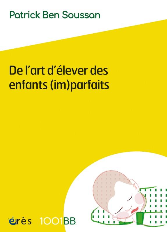 1001 BB 152 - DE L'ART D'ELEVER DES ENFANTS (IM)PARFAITS