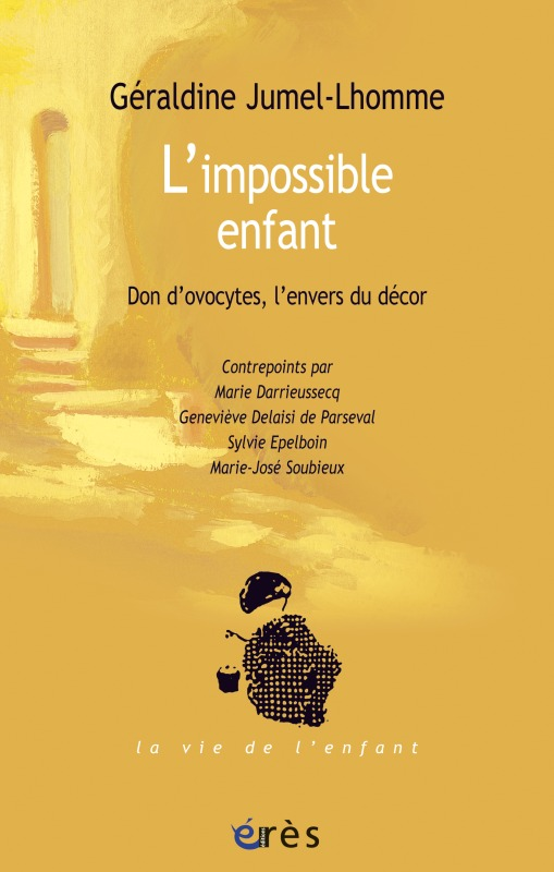 IMPOSSIBLE ENFANT - DON D'OVOCYTES, L'ENVERS DU DECOR (L')