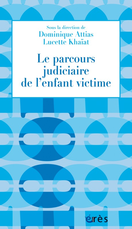 PARCOURS JUDICIAIRE DE L'ENFANT VICTIME (LA)