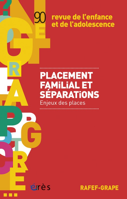 RAFEF-GRAPE 090 - PLACEMENT FAMILIAL ET SEPARATIONS : ENJEUX DES PLACES