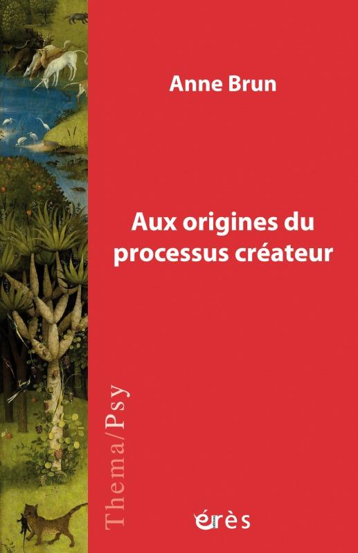 AUX ORIGINES DU PROCESSUS CREATEUR