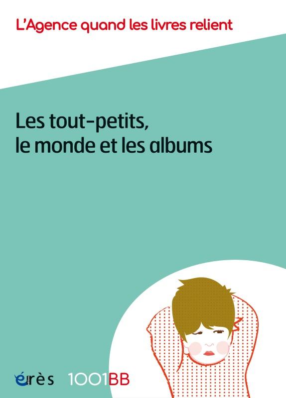 1001 BB 154 - LES TOUT-PETITS, LE MONDE ET LES ALBUMS