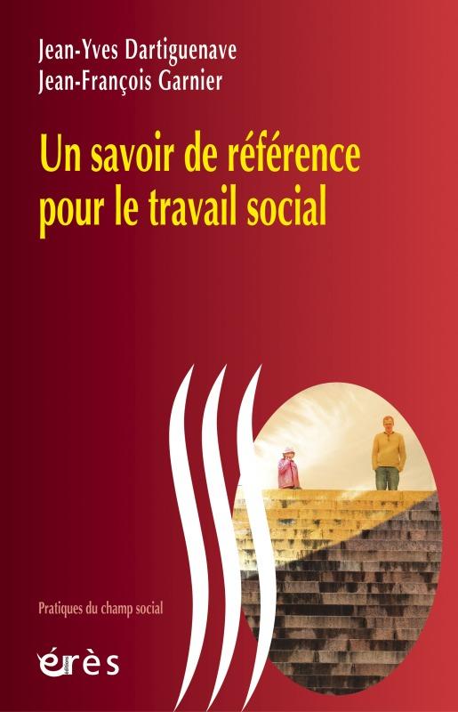 SAVOIR DE REFERENCE POUR LE TRAVAIL SOCIAL (UN)