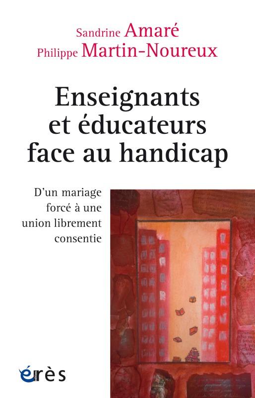 ENSEIGNANTS ET EDUCATEURS FACE AU HANDICAP