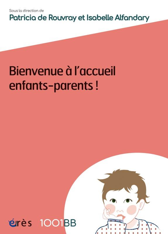 1001BB 155 - BIENVENUE A L ACCUEIL ENFANTS-PARENTS