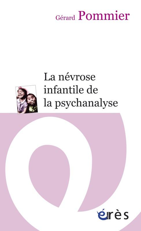 NEVROSE INFANTILE DE LA PSYCHANALYSE (LA)