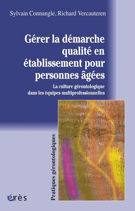 GERER LA DEMARCHE QUALITE EN ETABLISSEMENT POUR PERSONNES AGEES