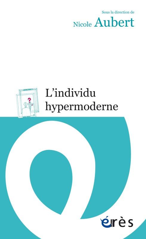 INDIVIDU HYPERMODERNE (L')