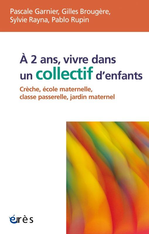 A 2 ANS VIVRE DANS UN COLLECTIF D'ENFANTS.