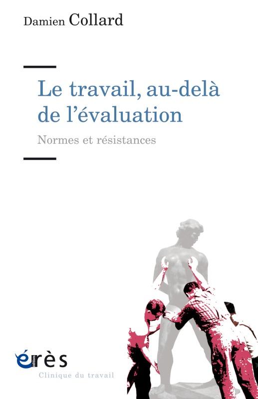 LE TRAVAIL, AU-DELA DE L'EVALUATION
