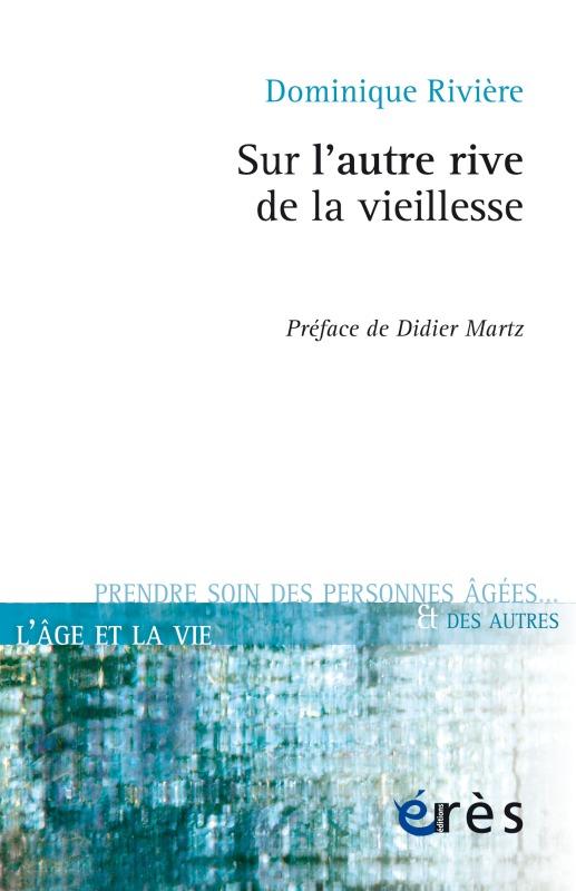 SUR L'AUTRE RIVE DE LA VIEILLESSE
