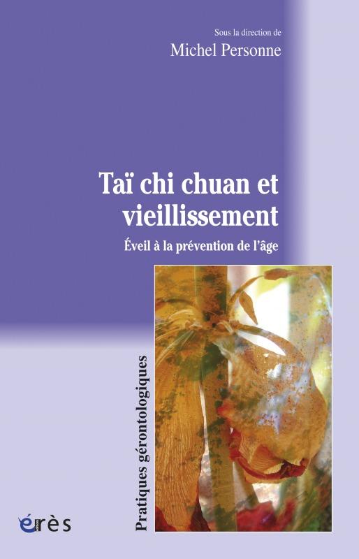 TAI CHI CHUAN ET VIEILLISSEMENT - EVEIL A LA PREVENTION DE L'AGE