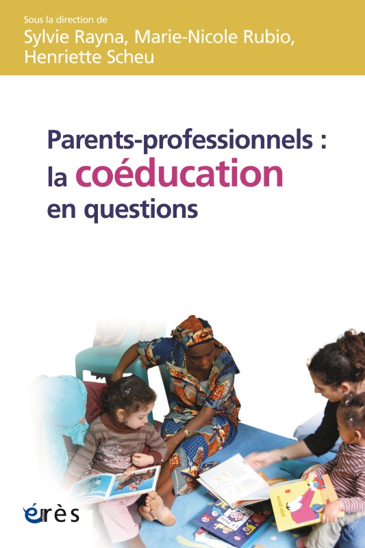 PARENTS-PROFESSIONNELS : LA COEDUCATION EN QUESTION