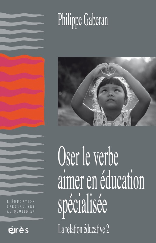 OSER LE VERBE AIMER EN EDUCATION SPECIALISEE