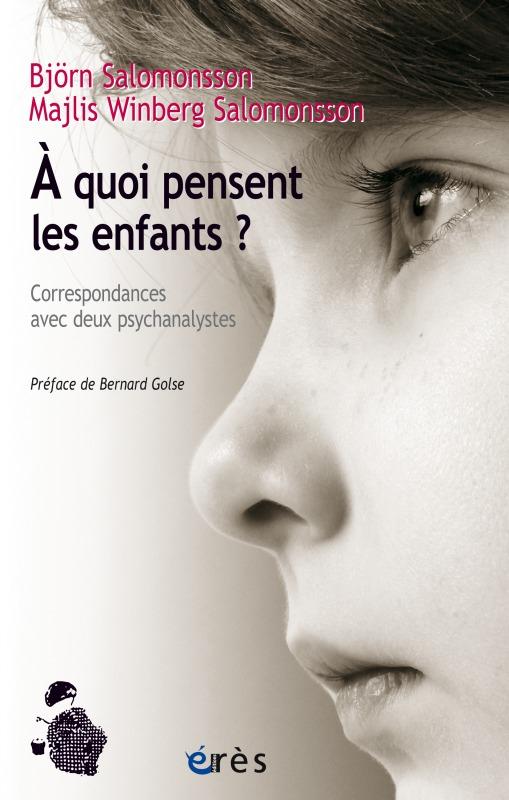 A QUOI PENSENT LES ENFANTS ? CORRESPONDANCES AVEC DEUX PSYCHANALYSTES