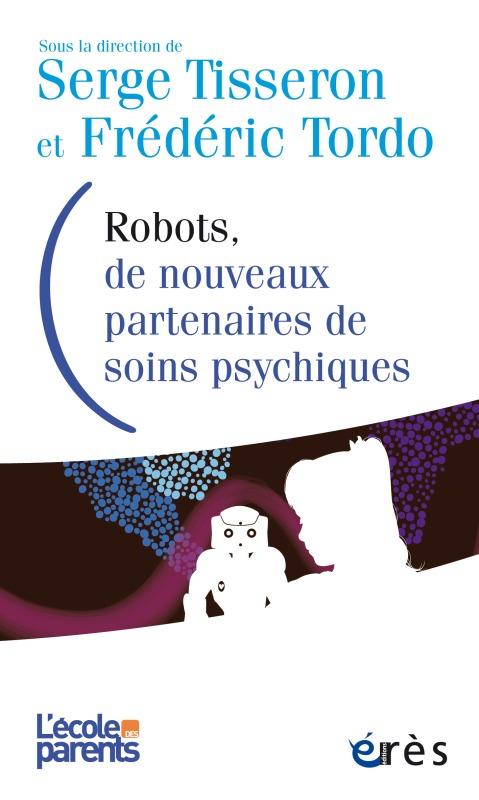 ROBOTS DE NOUVEAUX PARTENAIRES DE SOINS PSYCHIQUES