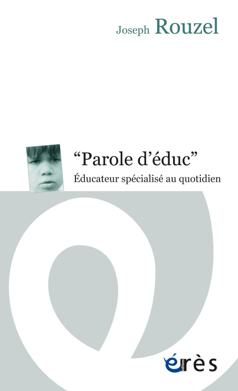 PAROLES D'EDUC - EDUCATEUR SPECIALISE AU QUOTIDIEN