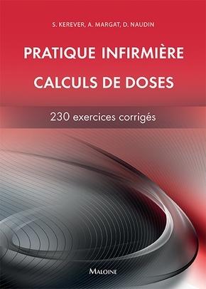 PRATIQUE INFIRMIERE - CALCUL DE DOSES - 230 CALCULS CORRIGES