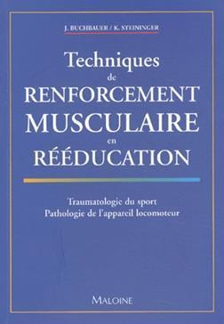 TECHNIQUES DE RENFORCEMENT MUSCULAIRE EN REEDUCATION