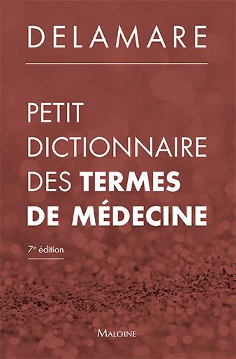 PETIT DICTIONNAIRE DES TERMES DE MEDECINE, 7EME EDITION