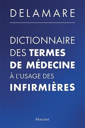 DICTIONNAIRE DES TERMES DE MEDECINE A L'USAGE DES INFIRMIERES 7E ED.