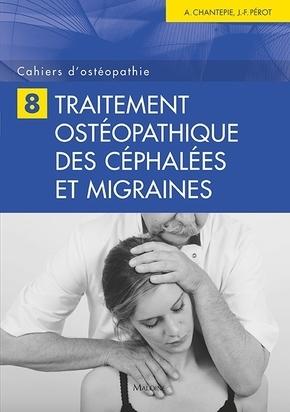 CAHIERS D'OSTEOPATHIE N 8 - TRAITEMENT OSTEOPATHIQUE DES CEPHALEES ET MIGRAINES