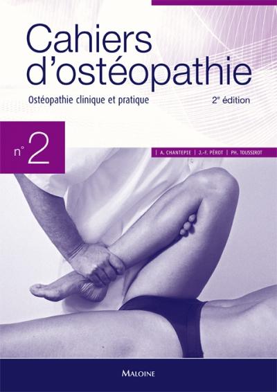 CAHIERS D'OSTEOPATHIE N  2, 2E ED. - OSTEOPATHIE CLINIQUE ET PRATIQUE
