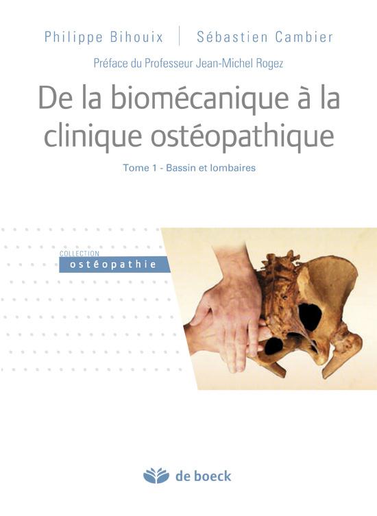 DE LA BIOMECANIQUE A LA CLINIQUE OSTEOPATHIQUE T1