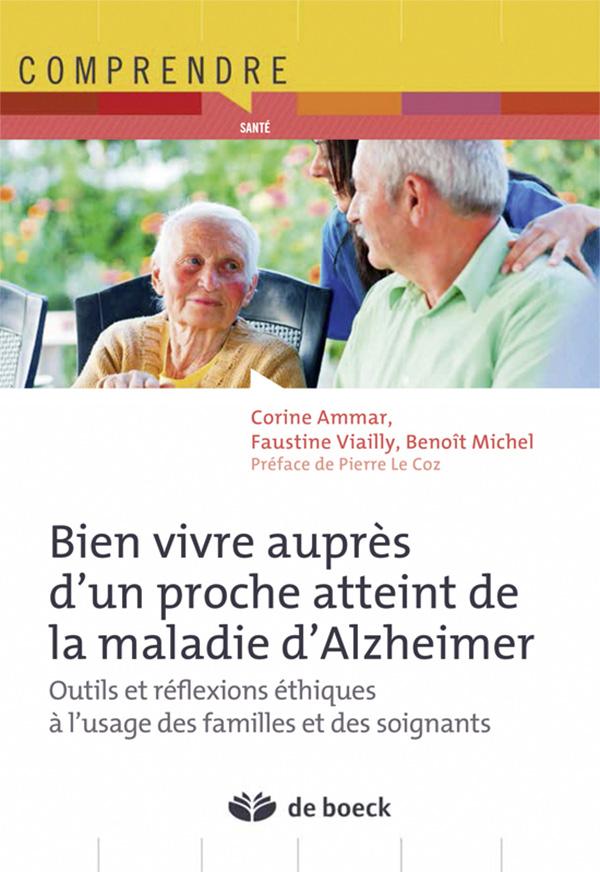 BIEN VIVRE AUPRES D'UN PROCHE ATTEINT DE LA MALADIE D'ALZHEIMER