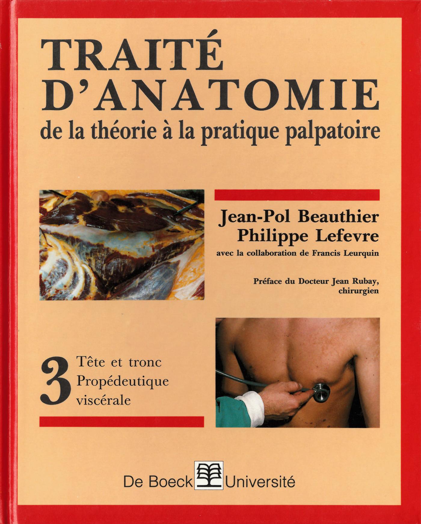 TRAITE D'ANATOMIE DE LA THEORIE A LA PRATIQUE PALPATOIRE 3