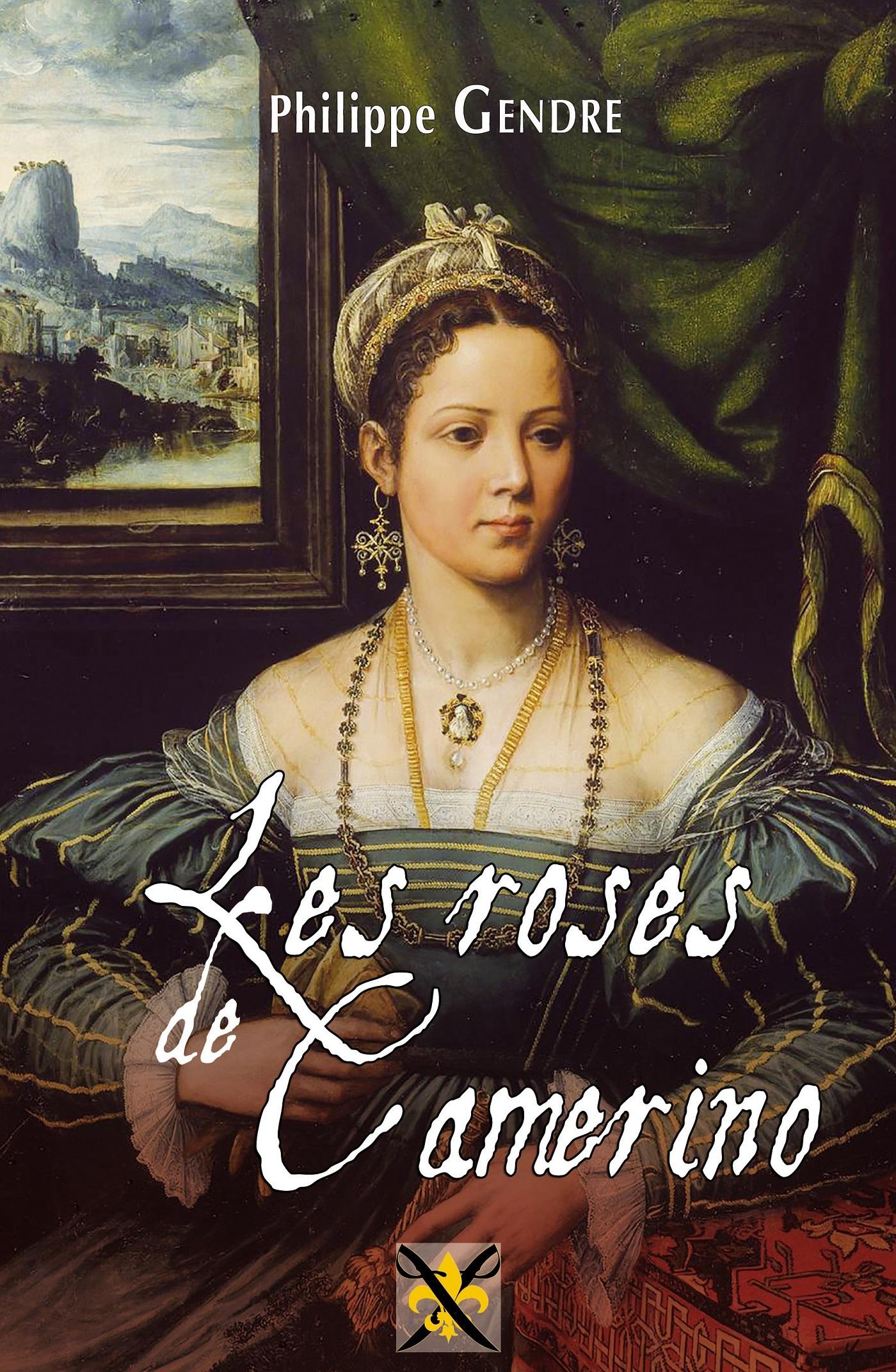 ROSES DE CAMERINO (LES) -CYCLE LES REGRETS DE GIULIA DE GONZ
