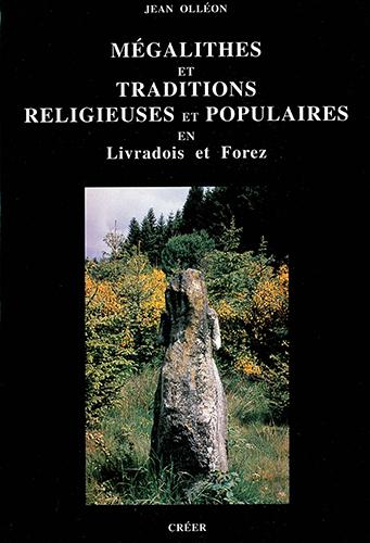 MEGALITHES ET TRADITIONS RELIGIEUSES EN LIVRADOIS FOREZ